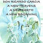 Don Ricardo Garcia A New Heavens A New Earth