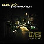 Miguel Zenón Oye!!! Live In Puerto Rico
