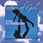 Ed Thompson Father Of Girls