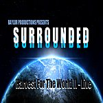 Surrounded Harvest For The World II (Live)