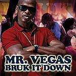 Mr. Vegas Bruk It Down