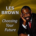 Les Brown Choosing Your Future
