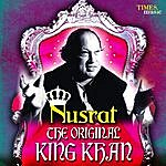 Nusrat Fateh Ali Khan Nusrat - The Original King Khan