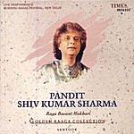 Pandit Shiv Kumar Sharma Golden Raaga Collection II - Pandit Shiv Kumar Sharma