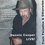 Dennis M. Cooper Live! From Paradise & Otherwise
