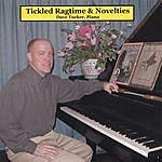 Dave Tucker Tickled Ragtime & Novelties
