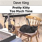 Dave King Pretty Kitty / Too Much Time