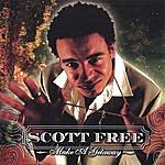 Scott Free Make A Getaway