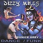 Dizzy Miles Eunice Grey _ Ep