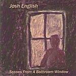 Josh English Scenes From A Bathroom Window