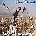 Deni Bonet Bigger Is Always Better