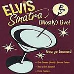 George Leonard Elvis Sinatra: (Mostly) Live!