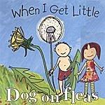 Dog On Fleas When I Get Little