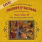 Susie Glaze Live At The Freight & Salvage: Susie Glaze & The Hilonesome Band