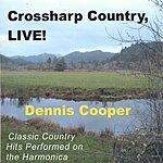 Dennis M. Cooper Crossharp Country, Live!