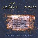 David Rothenberg Sudden Music