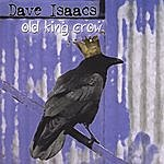 Dave Isaacs Old King Crow