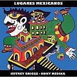 Jeffrey Briggs Lugares Mexicanos
