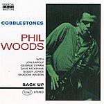 Phil Woods Cobblestones