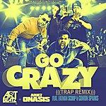 Fat Man Scoop Go Crazy (Art Beatz Trap Remix) [Feat. Fatman Scoop & Clinton Sparks]