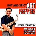 Art Pepper Hot And Spicy: Art Pepper With The Rhythm Section