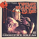 Ghostface Killah Twelve Reasons To Die (Parental Advisory)