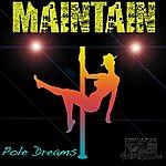 Maintain Pole Dreams