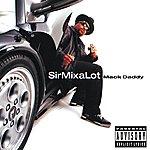 Sir Mix-A-Lot Mack Daddy
