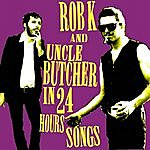 Rob K In 24 Hours Songs