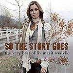Liv Marit Wedvik So The Story Goes - The Very Best Of Liv Marit Wedvik