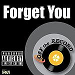 Off The Record Forget You - Single