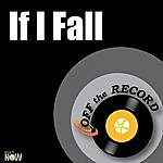 Off The Record If I Fall - Single