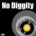 Off The Record No Diggity - Single