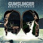 Gunslinger Breaking Through