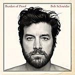 Bob Schneider Burden Of Proof