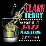 Clark Terry Essential Jazz Masters 1957-1961