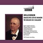 Berlin Philharmonic Orchestra Bruckner: Mass No. 2 In E Minor - Te Deum In C Major