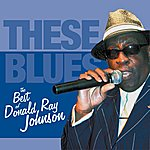 Donald Ray Johnson These Bues - The Best Of Donald Ray Johnson