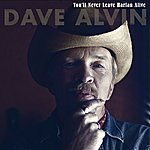 Dave Alvin You'll Never Leave Harlan Alive - Single