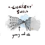 Current Swell Young And Able - Single