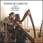 Curtis & Loretta Just My Heart For You