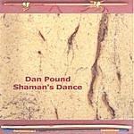 Dan Pound Shaman's Dance