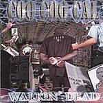 Coo Coo Cal Walkin' Dead