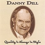 Danny Dill Quality Is Always In Style