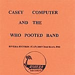Claud Rivers Casey Computer And The Who Pooted Band