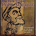 Pete Seeger The Folk Singer - Pete Seeger