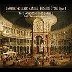 Avison Ensemble Handel: Concerti Grossi, Op. 6