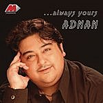 Adnan Sami Always Yours Adnan