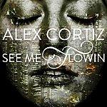 Alex Cortiz See Me Flowin