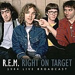 R.E.M. Right On Target (Live)